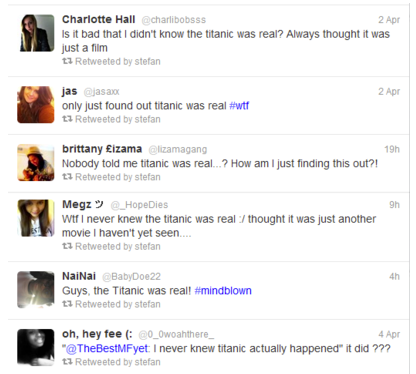 Tweets from People Who Just Found Out the Titanic Was Real If you're in the mood to feel better about your own intelligence, please read more of these tweets.