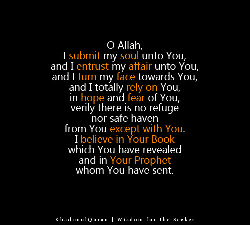 khadimulquran:  O Allah, I submit my soul unto You..