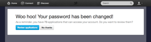 littlebigdetails:  Twitter - After you change your password, the system reminds you how many apps have access to your account and lets you review them. /via Rolando Murillo