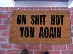 wickedclothes:  Not You Again Doormat Sold on Amazon.