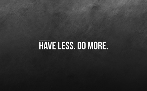 cjwho:  Have Less Do More Wallpaper