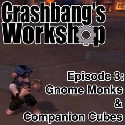 Crashbang's Workshop Ep. 3 is ready for download! Featuring gnome monks, companion cubes, & a question from Akari!