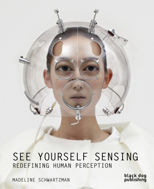 wildcat2030:  See Yourself Sensing: Redefining Human PerceptionBy Madeline Schwartzman missfolly:  See Yourself Sensing: Redefining Human PerceptionBy Madeline Schwartzman Interest in design, art, technology, and the psychology of perception, then be sure to read this book. It will permanently alter your understanding of human perception and more. Miss Folly