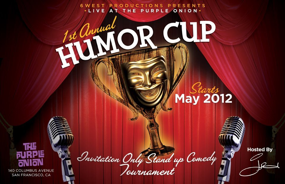 Yeah buddy!  It's the 1st Annual Humor Cup and I'm in it. My first round is June 9 at 8pm.  Up against some badass comics in Jacob Rubin, Nicole Turley, Hence Singleton, Pablo O, and Leslie Small.  So no matter who wins, the show is going to be fucking hilarious!  So don't miss it.  Gonna need all the support I can get!