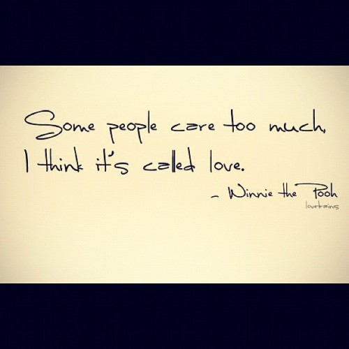 #quote  #love #winniethepooh #pooh #disney #care #instapad #instagram  (Taken with instagram)