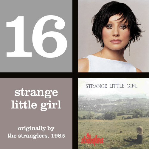 Strange Little Girl - capturing a place on 20 of the 45 submitted lists, its highest ranking was #3 on one ballot, with four people putting in as their #4 choice.  Overall, this song gathered 278 total points.