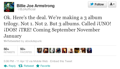 Green Day to release triple-disc album, '¡UNO! ¡DOS! ¡TRE!' in September, November and January. (via) Sept 25, Nov 13, and Jan 15 to be exact. At this rate they'll be dropping quintuple-disc albums three releases from now.