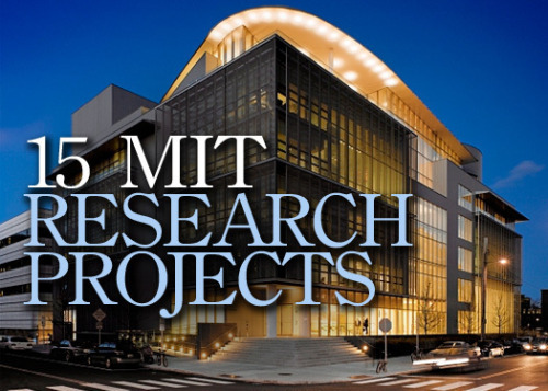 15 MIT Research Projects That Will Make You Say 'Whoa'  Full Story: CIO