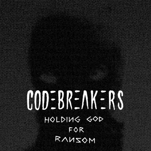 "steadyleanin:  CodeBreakers - Holding God for Ransom [MP3] <a href=""http://codebreakersmusic.com/track/holding-god-for-ransom"" data-mce-href=""http://codebreakersmusic.com/track/holding-god-for-ransom"">HOLDING GOD FOR RANSOM by CodeBreakers</a>"
