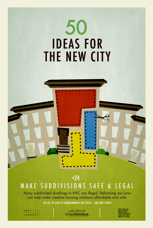 Urban Omnibus: 50 Ideas for the New City. #24 Make Subdivisions Safe & Legal.