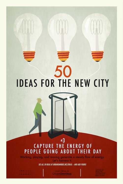 Urban Omnibus: 50 Ideas for the New City. #3 Capture the Energy of the People Going About their Day.