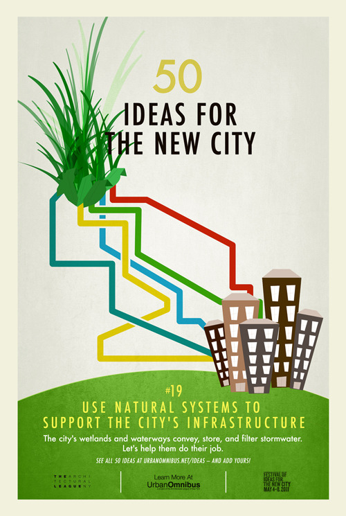 Urban Omnibus: 50 Ideas for the New City. #19 Use Natural Systems to Support the City's Infrastructure.