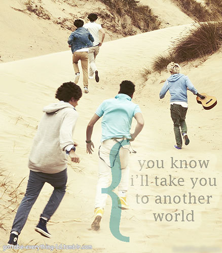 gottabe-everything-1d:  Another World (: To make a request just message me what song, lyrics, person, or picture/gif (or all of the above) you want me to use and I'll make a lyric picture! Of course it has to be One Direction!
