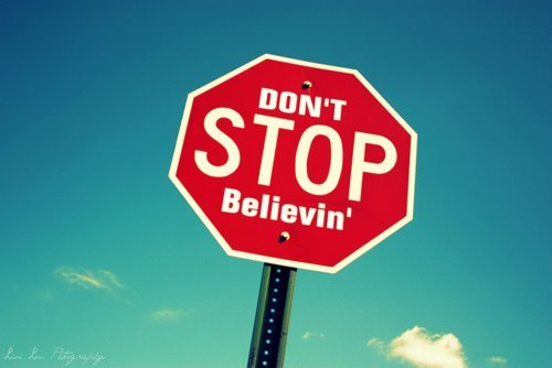 Don't STOP believing !
