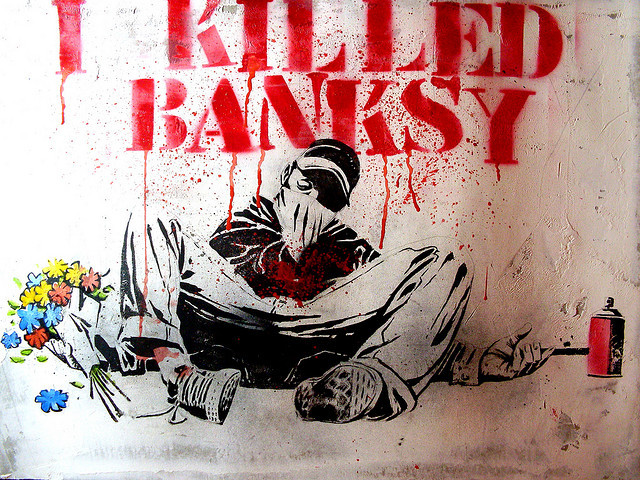 robdager:  I killed Banksy By: Derby blue