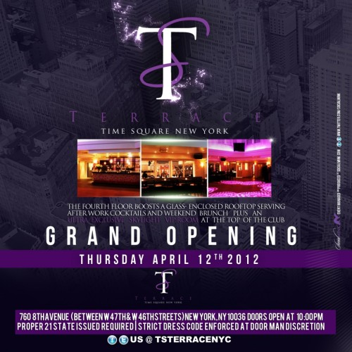 "Join us for the Tonight for the Grand Opening of *TS* Terrace in the heart of Times Square NYC.New York, In the heart of Manhattan's perennial favorite, Time Square Terrace debuts as the newest rooftop retreat owned by the famous New York nightclub, Copacabana. Time Square Terrace offers a simple, unobtrusive spot for revelers and dancers to enjoy ""The Great White Way"" with The W Hotel, Worldwide Plaza and other neighboring skyscrapers glittering the nearby sky.Whether you're visiting the city, or live nearby, Time Square Terrace provides a chic, new setting for a spring and summer cocktail. In the space previously known as Jade Terrace above the former China Club, Time Square Terrace is located in Midtown, on the perimeter of Time Square. Most notable in its design are the floor to ceiling glass walls that encase half of the 7,500 square foot club. Conceived by architect Joseph Kleinmann of Kleinmann Architects, and dubbed ""Organized Chaos"", the glass is sliced into shards by white beams. It provides an aerial shot of the 8th Avenue hustle and bustle, supplementing the views of the retractable glass roof. The spot remains air conditioned and heated for all seasons, making Time Square Terrace a year round destination. In the coming month, the club will expand to welcome happy hour clientele.Music by DJ Boneshaker and Johnny GuerreroUse The Uve Promo Guest List at the door.Doors open at 10 pm.To pre-reserve a bottle special, for more information, large groups or table reservations email us at info@uvegroup.comAt TS Terrace, 760 8th Avenue, New York, NY 10036. MAP TS TERRACE ON GOOGLE"