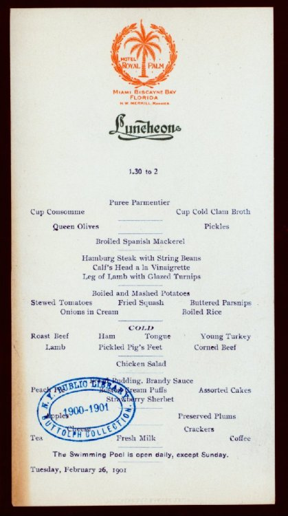"""Calf's Head a la Vinaigrette"" A menu from Tuesday, February 26, 1901 at The Royal Palm Hotel. This is from the What's on the Menu? project started by NYPL Labs to help make our collection digitally searchable. The public (that means everyone!) is invited to help identify what's on the menu (literally) through this interface. From the food side of things, Elizabeth Gilbert, author of Eat, Pray, Love re-discovered a first edition cookbook by her great grandmother called At Home on the Range, which is full of recipes for dishes like the above (boiled sheep head, anyone?), and has added her insights to its, now, second printing. She'll be discussing it on stage on May 15."