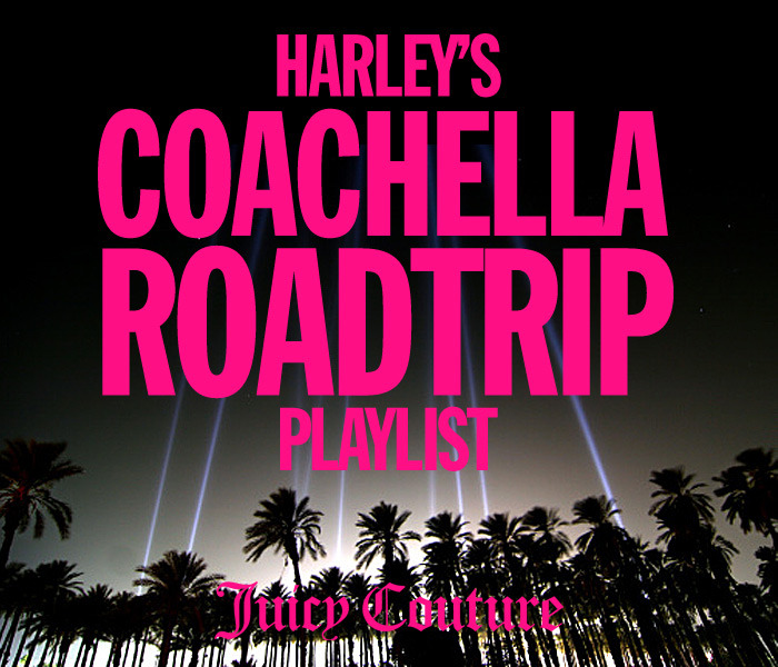 Now Hear This | Harley's Coachella Road Trip Playlist Our Coachella correspondent, Harley Viera Newton, hits the road today for Palm Desert. We asked her what a DJ would play in the car on the way to a music festival. Here's what she came up with—download it now!