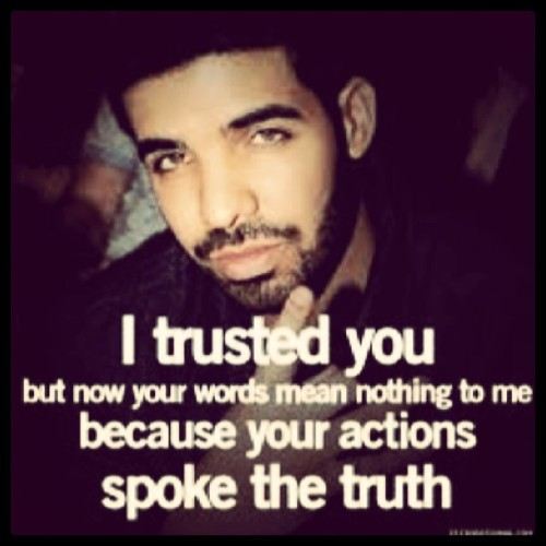 would have been 11 months. Stuck in the past #regret #trust #truth #drake #quote  (Taken with instagram)