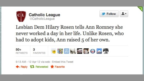The Catholic League's loving tweet about Hilary Rosen and lesbian moms (To read the story, visit Jezebel)