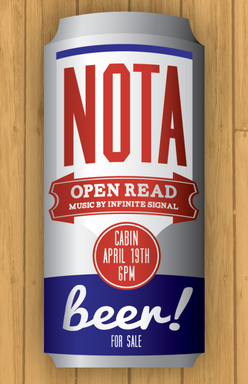 NOTA OPEN READ APRIL 19 IN THE CABIN AT 6:00PM MUSICAL GUEST INFINITE SIGNAL BEER WILL BE SOLD EVERYONE COME <3