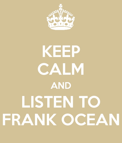 alwayskeke:  frank0ceanfans:  amen  Bless whoever made this post. Yesss! His music keeps me calm❤
