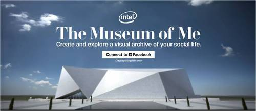 THE MUSEUM OF ME A visual archive of your social life. http://www.intel.com/museumofme/r/index.htm