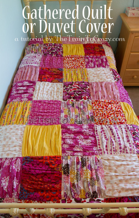 truebluemeandyou:  DIY Gathered Colorful Quilt. I love this quilt and like the suggestion of using a twin sheet for the backing (that's exactly what I did when I quilted). Quilting isn't hard to do but requires some patience. Tutorial from The Train to Crazy here.
