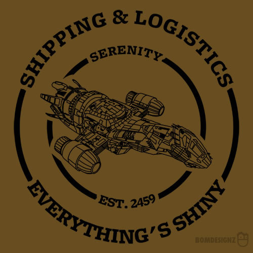 "tshirtroundup:  ""Serenity Shipping & Logistics"" by bomdesignz. Jobs in the outer rim can be hard to find - even honest ones - so sometimes you just need to advertise. Whether you're lookin' to transport a herd of cattle, a crate full of bobble-headed dolls, or you yourself require passage to the outer rim planets, Serenity Shipping & Logistics can help you with all your transportation and logistical needs. From Jayne our public relations manager to Inara our on-board companion, we'll ensure you're satisfied with our service. Designed in the style of a Shipping and Logistics corporate logo, Serenity Shipping & Logistics adds some respectability to the nefarious affairs of the Firefly crew…not that a PR manager like Jayne and on-board companion Inara didn't do that already. Inspired by cult classic TV show Firefly and movie Serenity.  Available from RedBubble."