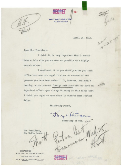 todaysdocument:  In this once secret letter to President Harry S. Truman dated April 24, 1945, Secretary of War Henry Stimson requested an urgent meeting to discuss the Manhattan Project, the all-out effort by the Federal Government to build an atomic bomb during World War II. More on the decision to drop the Atomic bomb via the Harry S. Truman Library »  The meeting that changed the world, huh.
