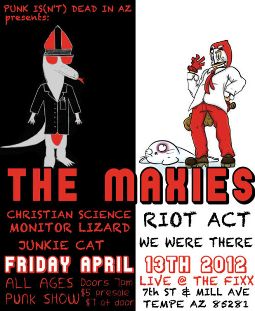 accraze:  TONIGHT!! ALL AGES PUNK SHOW @ The Fixx in Tempe with the Maxies Riot Act  We Were There Junkie Cat and Christian Science Monitor Lizard