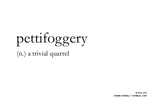 pronunciation | pet-i-'fog-er-E (via other-wordly:) I recently came across this word while reading 'Angel' by Elizabeth Taylor (theantidote)