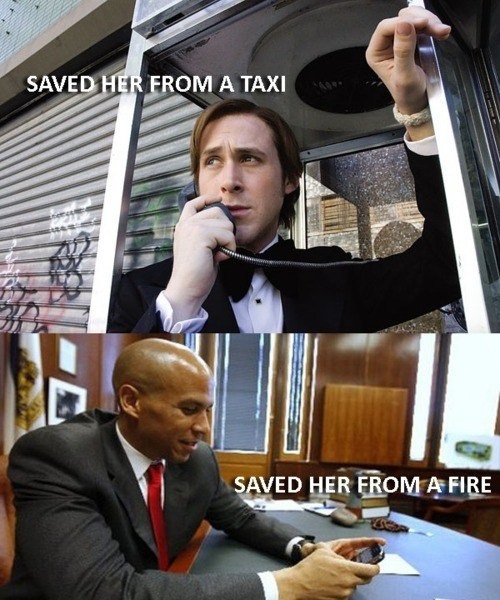 "thedailywhat:  Ryan Gosling One-Up of the Day: Cory Booker, the popular mayor of Newark, NJ, has burnished his reputation by saving a woman from a burning building. A roundup of the day's best Booker headlines from around the Internets: ""CORY BOOKER: Hero mayor saves Twitter from discussing Hilary Rosen story"" (brooklynmutt) ""Cory Booker Reminds Us All He's Still a Superhero"" (newsfeed) ""Cory Booker (D-Krypton) Runs Into a Burning Building"" (thinkprogress) ""Full-Service Newark Mayor Rescues Woman From Fire, Becomes Meme"" (hypervocal) ""Meme of the morning: #corybookerstories (shortformblog) Booker visits Piers Morgan tonight to discuss the rescue, in addition to gun laws and the Trayvon Martin case. [piersmorgantonight]"