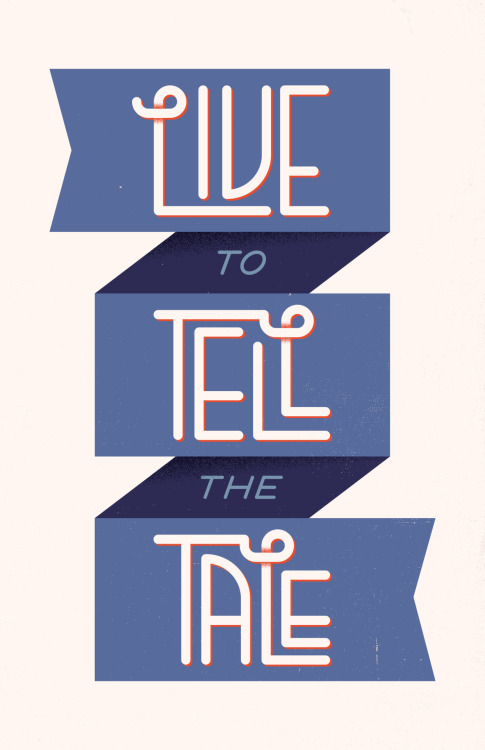 "Wk. 06Idiom: ""Live to Tell the Tale"" Buy it @ Society6"