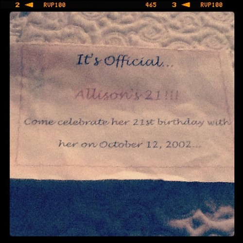 Flyer I made for my 21st B'day. Not sure why my mom keeps this. Celebrating the day she could stop kidding herself about my drinking habits?  (Taken with instagram)