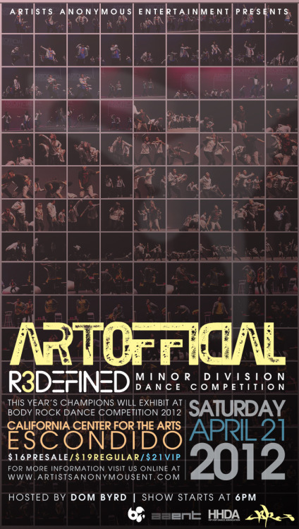 artistsanonymousent:  ARTOFFICIAL: R3DEFINED is less than a week away! We've worked for months to bring you the BEST competitive, creative showcase this season, and we can't wait for you to witness the amazing talent and artistry of this generation of dancers! This competition season, minor becomes the new MAJOR! DETAILS:Saturday, April 21, 2012at the California Center for the Arts, EscondidoDoors open at 5PM, Show starts at 6PM Ticket Prices:$16 Pre-sale, $19 Regular, $21 VIPHOSTED BY:Dom ByrdPANEL OF JUDGES:Anna SaraoJulie DismukesPhillip GenizaBelle AbuyoJudge 5 (TBA)  COMPETING TEAMS (In Alphabetical Order):BreakthroughThe caLLbacksindecisive Dance KrewILLmaculateKinectionsNatural VibeSThe OrganizationRAWSyde FXTeam Millennia JuniorsTru-Definition (Defending Champions)UndergroundEXHIBITING TEAMS (In Alphabetical Order):House of MoThe PrototypesRYPESuper Galactic Beat ManipulatorsUrban FX  Go to www.artistsanonymousent.com now for more information!  Agh! THAT'S TOMORROW?! D: