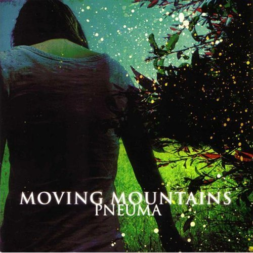 Currently Listening: Moving Mountains -Pneuma