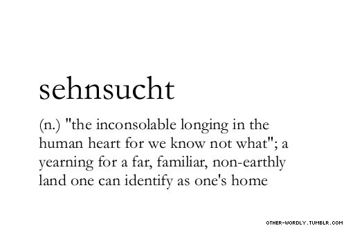 other-wordly:  pronunciation |  \zEn-'zUkt\ submitted by |  sehnsucht [thewitchnebula] and Life Ruining via the BBC [liferuiningviabbc]submit words | herewith thanks to | c.s. lewis