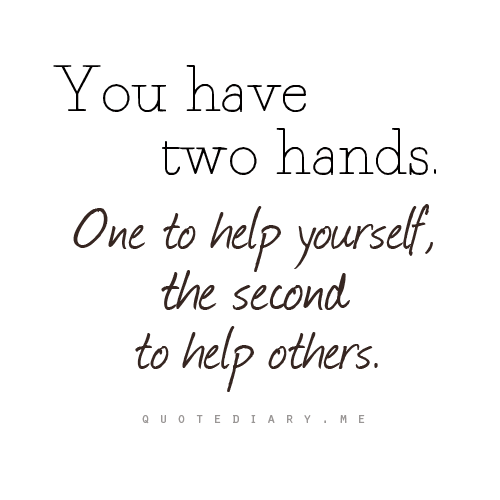 quotediaryofficial:  Help yourself and others…