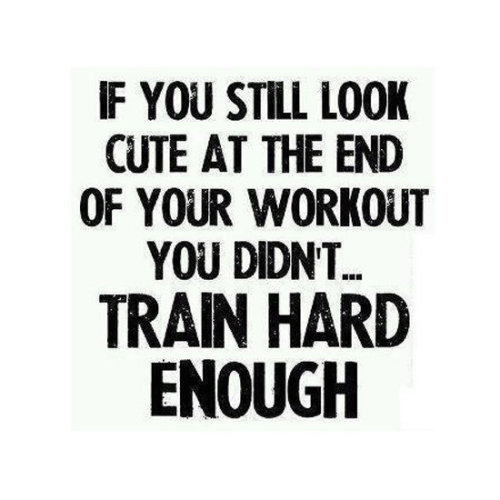 This is too true!. Give your everything in every workout.!.
