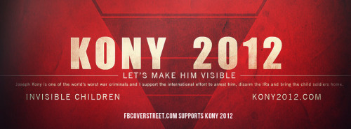Kony 2012 Make Him Visible Facebook Cover
