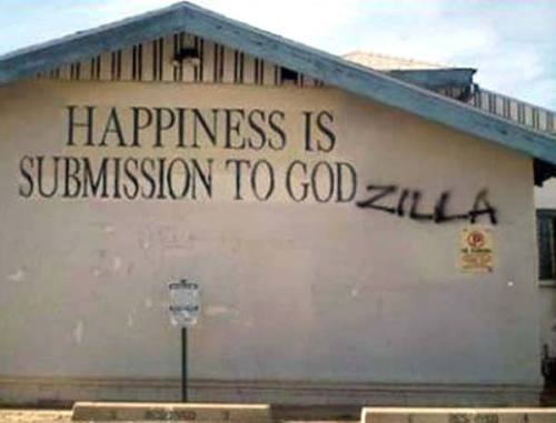 Happiness is submission to God…Zilla.