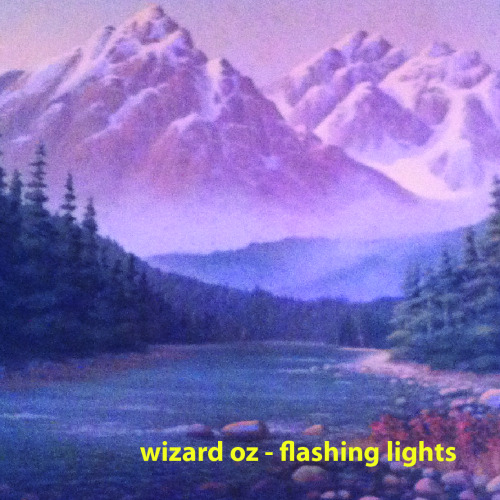 robotslabyrinths:  New Wizard Oz album 'Flashing Lights' up for free download http://wizardoz.bandcamp.com/album/flashing-lights Tape Launch May 5th xo