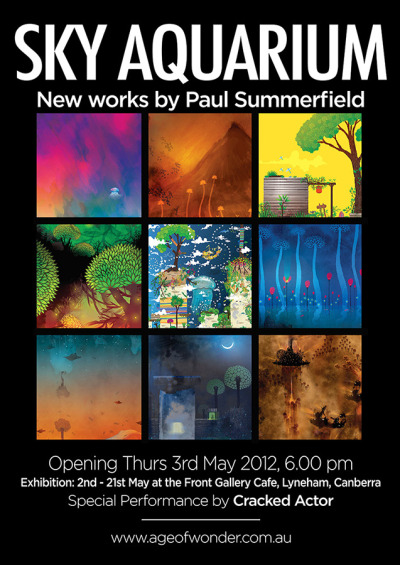Sky Aquarium - New works by Paul Summerfield 3rd - 21st May 2012, the Front Gallery Cafe, Lyneham, Canberra Official Opening, 3rd May, 6 pm - Fantastical Landscapes, food and great music by Cracked Actor