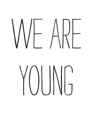 tonighttt we are young
