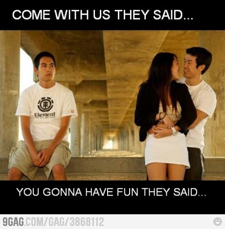 I remember being the 3rd wheel for everyone… =_='