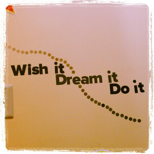 """Wish it…Dream it…Do it…"" (Quote my co-workers put near my desk at work :)"" #ilovemyjob @FIU #humanresources   (Taken with instagram)"
