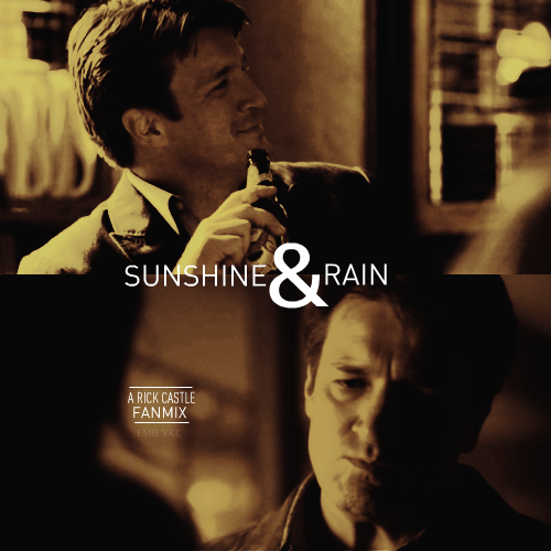 Sunshine & Rain - A Rick Castle Fanmix, by emilykc You Don't Know Her Like I Do, by Brantley GilbertIt might just be too much to bear to hear somebody say it stops hurting, or to hear somebody say she ain't worth it. 'Cause you don't know her like I do. You'll never understand. You don't know what we've been through… That girl's my best friend. And there's no way you're gonna help me. She's the only one who can. No, you don't how much I've got to lose, you don't know her like I do. Fallout, by Marianas TrenchI'm on the ledge while you're so god damn polite and composed. And I know you see me, and you're making it look so easy. What comes and goes I'd go without… I know you're fine but what if I fallout? Sunshine and Rain, by The Icarus AccountSo many things that I wanna tell you, but nothing is coming out right… Like you are my sunshine and you are my rain. The Story of Your Life, by To Have HeroesEvery story has a writer whose life has been inspired by love or a desire to get inside of the mind of the reader or at least get to the next page. You Don't See Me, by SafetySuitYou don't see the way I look at you when you are not looking at me. I wish that I could tell you every single thought I ever had about you and me but you don't see me that way. Silhouette, by SatelliteWhen you're salting every wound to feel the burn there's fire in your eyes for lessons learned. But your the only girl I've ever touched and baby you are the one I love. Why I'm Home, by Go RadioI'd paint you pictures all night long and tell you tales of every song and let you know that you're the reason why I'm home.  Walk With Me, by Bedlight for Blue EyesI just smile, it's all I need to say to make her see that it's moments just like these that I need. My mouth forfeits my words. She may not be mine but I'm all her's. Hopeless Romantic, by Late Night HabitI am a hopeless romantic with a knack for getting burned. I'll lay it out so you hear me… It's just a lesson learned. Now I start to fall apart, break my heart, break my heart. So I turned our lives into art, Break my heart, break my heart. More to Me, by The Icarus AccountAnd you mean more to me than being with you. Walls, by The Rocket SummerAnd you got nowhere else to go and you're lost within your own home. And you're trying so hard to win, you keep trying, it's embarrassing. And how you don't even know, but you know you're off the tracks… And how did you get in here? Thinking how did I get in here? I'll help you break down the walls. Burn the Night Away, by There for TomorrowYou're making it hard for me to just start over like we're new. Oh the whole world told me I should disappear 'cause I'm falling in love with you. POV, by McFlyI'm looking at you from another point of view. I don't know how the hell I fell in love with you. I'd never wish for anyone to feel the way I do. Song for a Friend, by Nathan AngeloOf course he's not perfect, but to love her he's tried… How do you know when you found true love when it take a million for one to trust? Out of my League, by Stephen SpeaksAs the world spins around her, she laughs, rolls her eyes, and I feel like I'm falling but it's no surprise.  Download Link