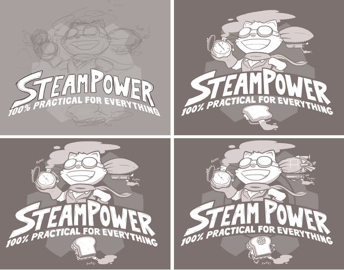 Development progress of the Steam Power: 100% Practical for Everything shirt!  I went through a lot of pretty bad design ideas (not shown, because I tossed 'em) before arriving at the basic layout you see in the first sketch up there. Most of them had each of the three steam-powered items inside their own cog-shaped frames. Way too busy! It was when I figured out Theo should be holdingone of the items that it started to come together. But even after I had decided on the basic layout, the design went through a lot of tweaking before I was confident the text and items looked right. We can all thank Jeph for pointing out that my original blimp and sandwich were not nearly intricate or ridiculous looking enough. I think it's the sandwich valve and pistons that sell the whole shirt!