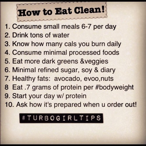 How to Eat Clean! 10 Simple rules of thumb. Perfection is never the #goal! You have to live life! Being a good person is waaaaay more important than any number on a scale! #turbogirltips #chalenejohnson #fitness #turbofire #healthspo #fitspo  (Taken with instagram)